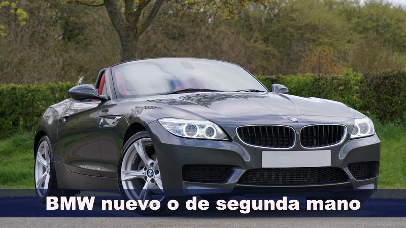 BMW nuevo o de segunda mano